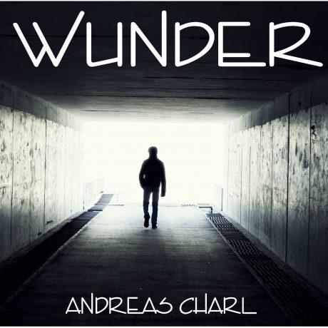Andreas Charl – Wunder