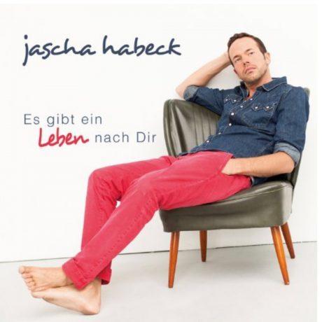 Jascha Habeck – Es gibt ein Leben nach Dir