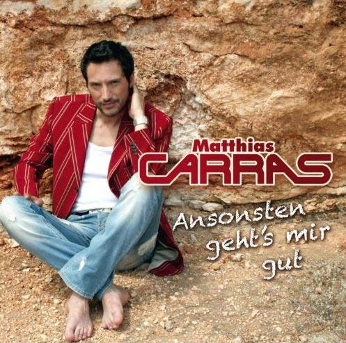 Matthias Carras – Ansonsten geht's mir gut