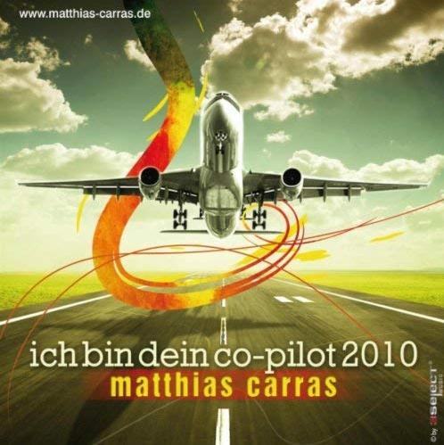Matthias Carras – Ich bin Dein Co-Pilot 2010