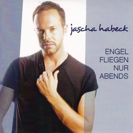 Jascha Habeck – Engel fliegen nur abends