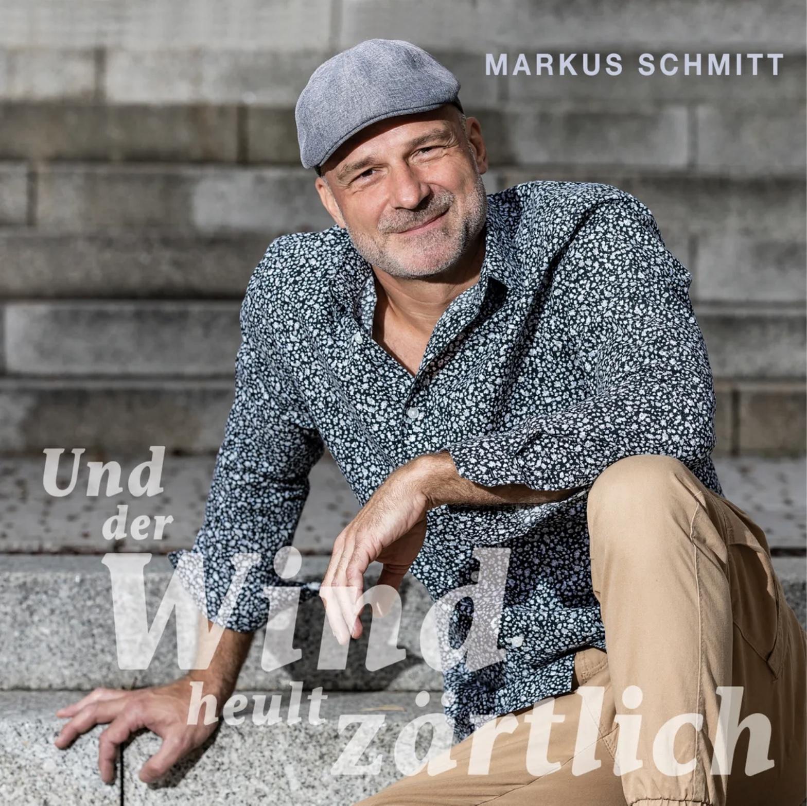 Markus Schmitt – Und der Wind heult zärtlich