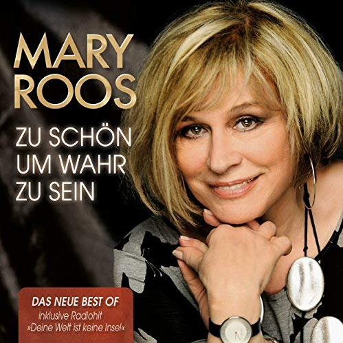 Mary Roos – Zu schön um wahr zu sein