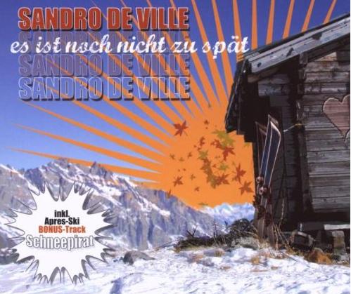 Sandro de Ville – Es ist noch nicht zu spät