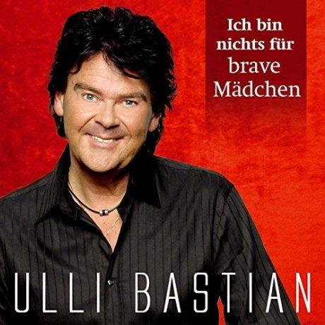 Ulli Bastian – Ich bin nichts für brave Mädchen