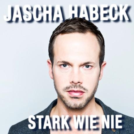 Jascha Habeck – Stark wie nie